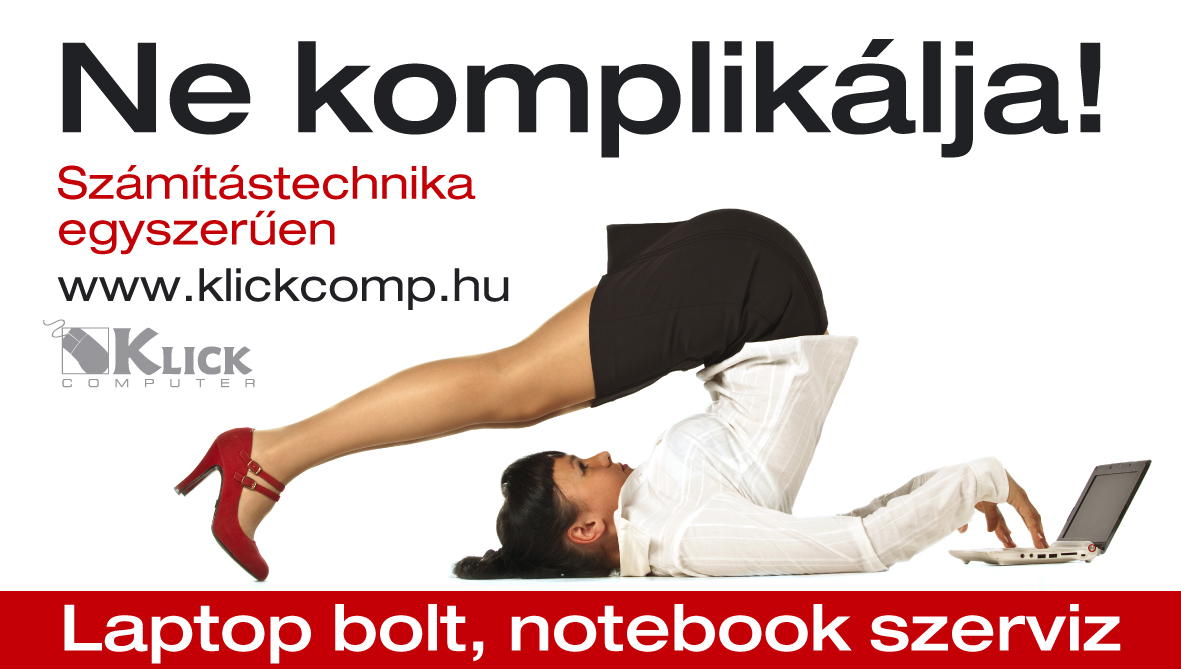 Klick Kft. Bolt Notebook, Laptop, Számítástechnika, számítógép WebÁruház www.klickcomp.hu : Acer notebook, Asus laptop, Dell notebookok, Toshiba laptopok
